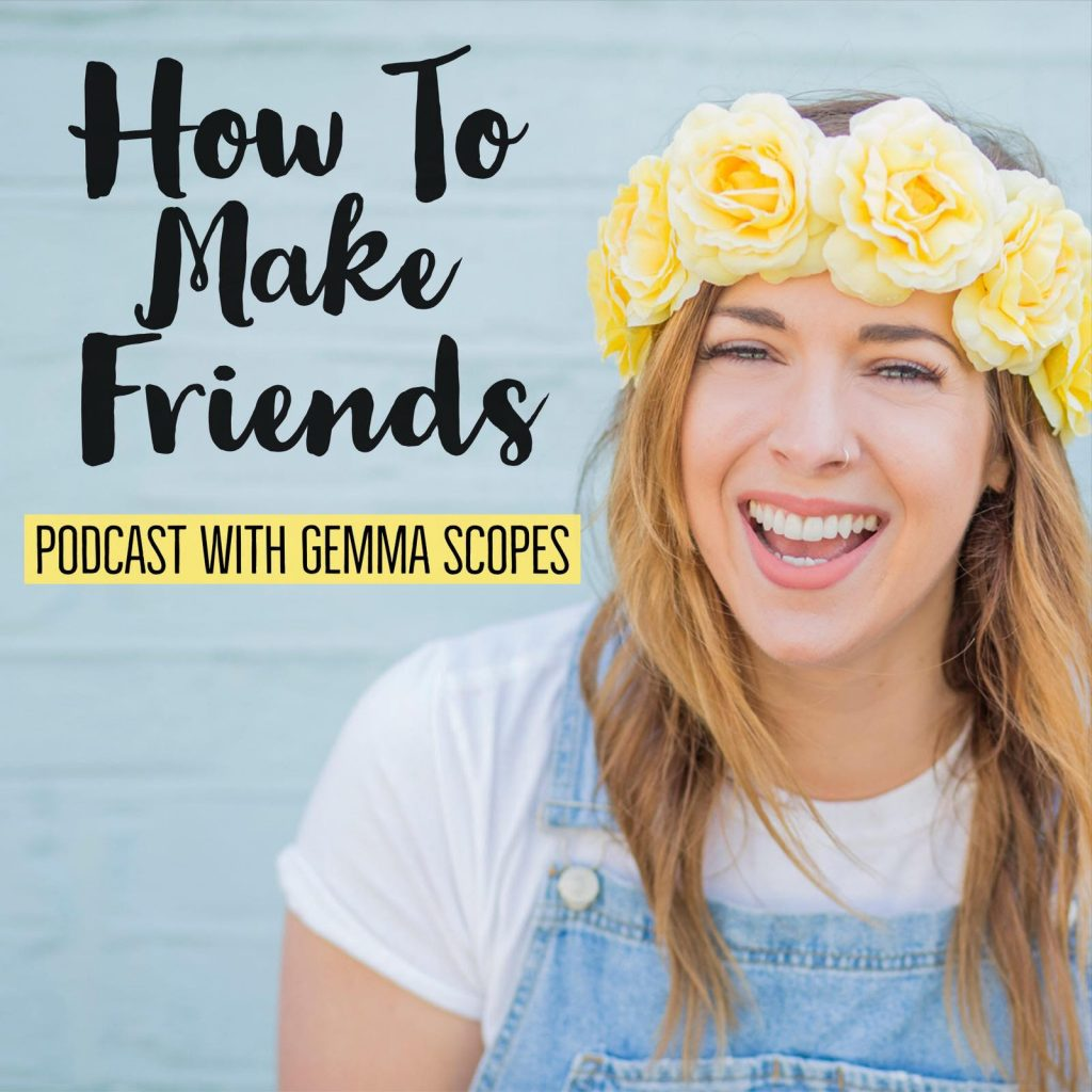 Image of Gemma Scopes the host of the How to make friends Podcast